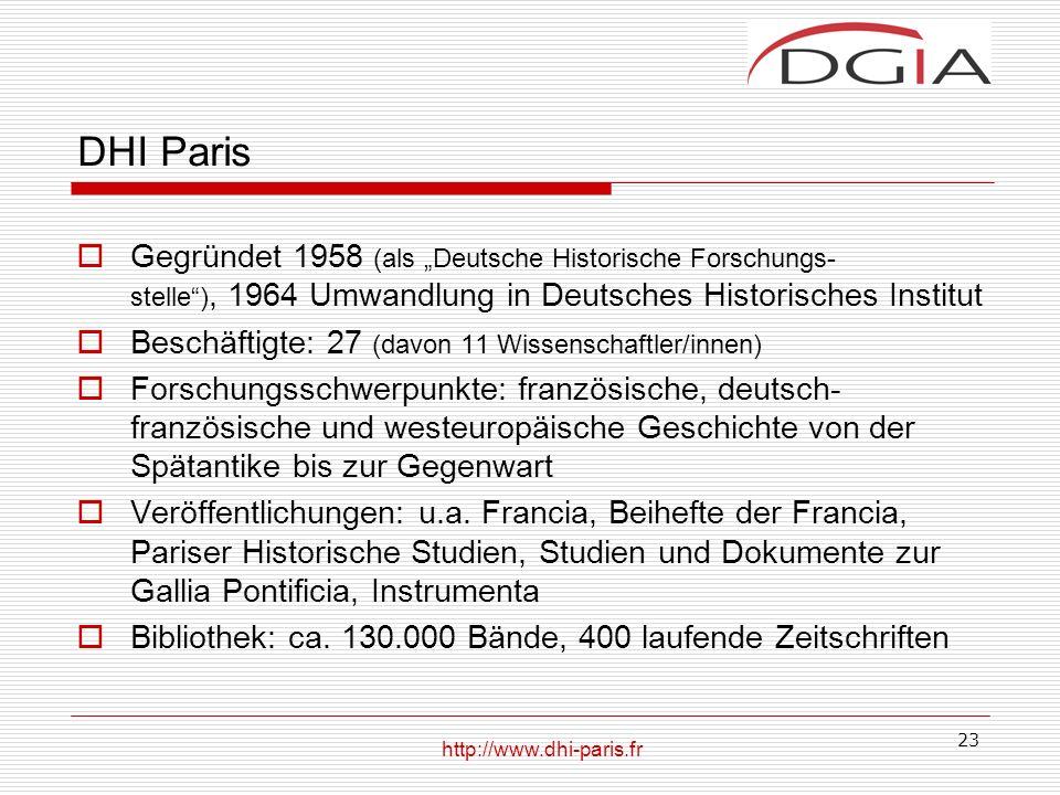 """DHI Paris Gegründet 1958 (als """"Deutsche Historische Forschungs- stelle ), 1964 Umwandlung in Deutsches Historisches Institut."""