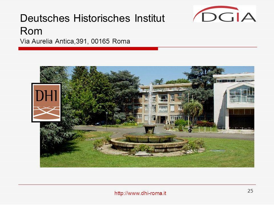 Deutsches Historisches Institut Rom Via Aurelia Antica,391, 00165 Roma