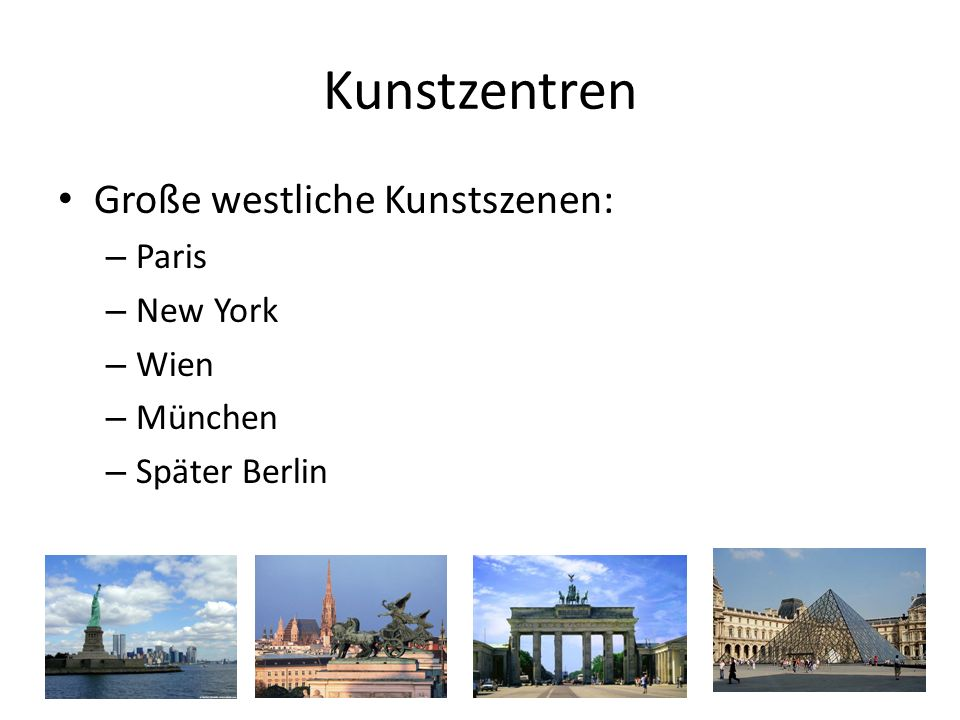 Kunstzentren Große westliche Kunstszenen: Paris New York Wien München
