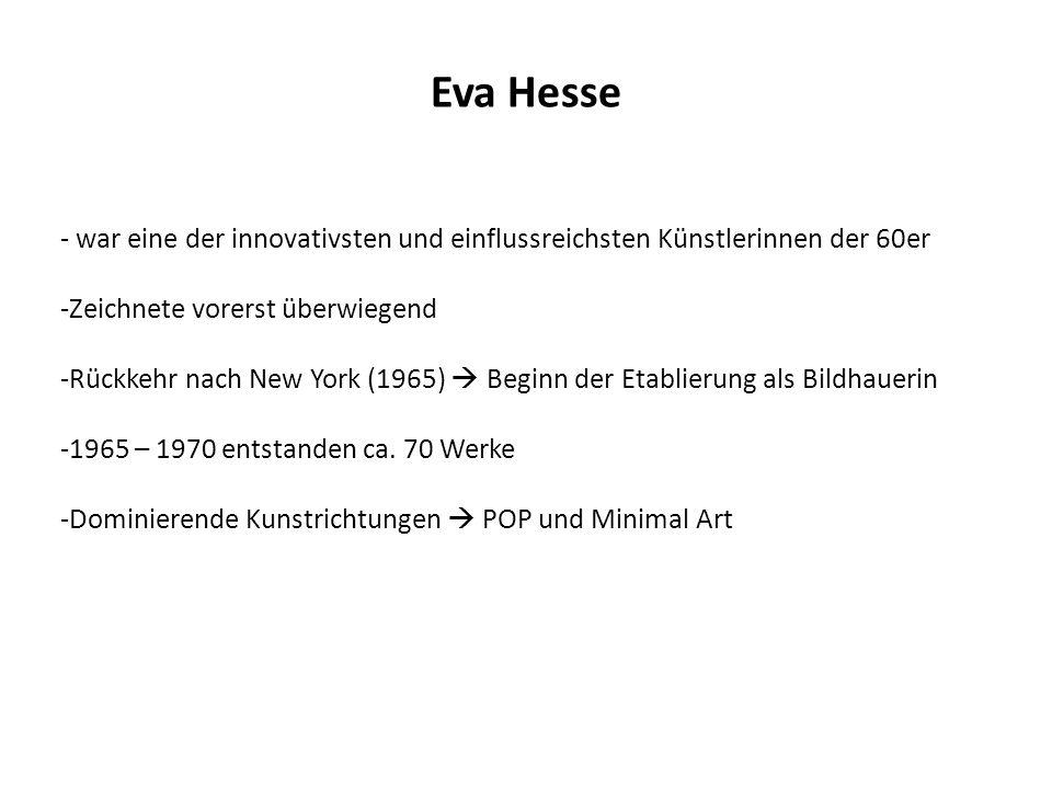 Eva Hesse war eine der innovativsten und einflussreichsten Künstlerinnen der 60er. Zeichnete vorerst überwiegend.