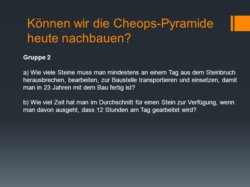 Können wir die Cheops-Pyramide heute nachbauen