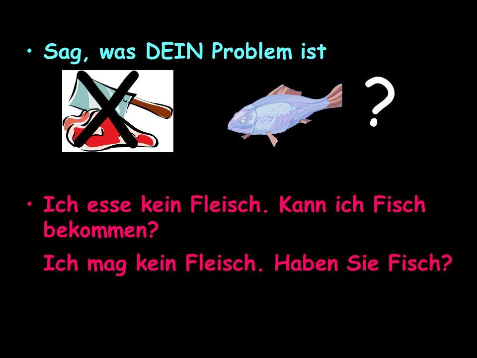 X Sag, was DEIN Problem ist