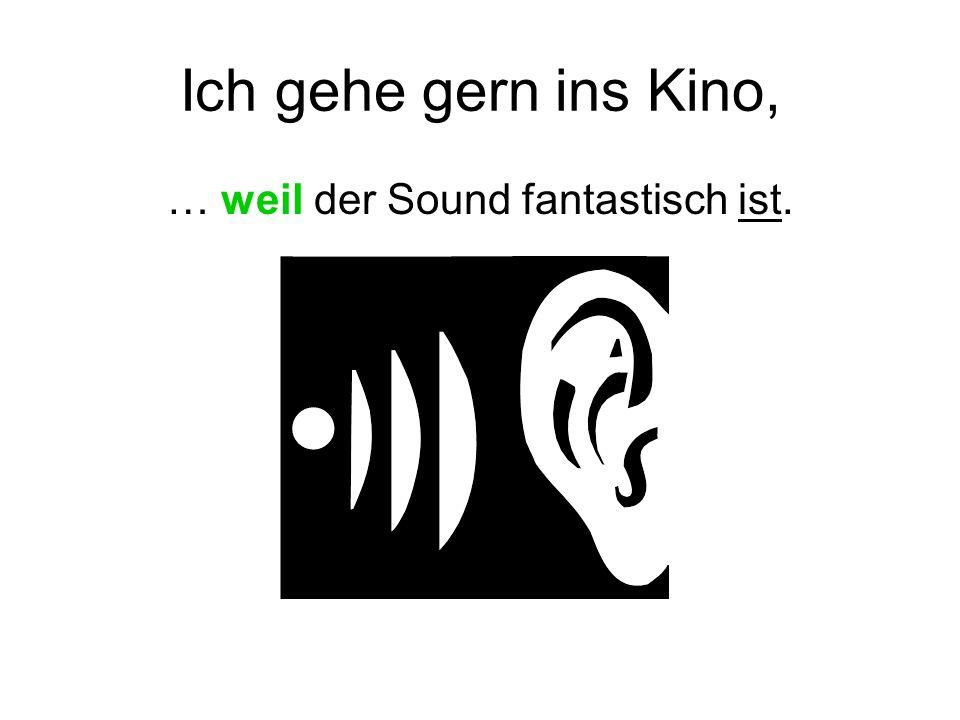 … weil der Sound fantastisch ist.