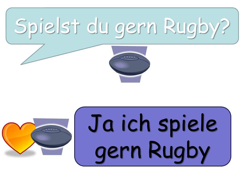 Ja ich spiele gern Rugby