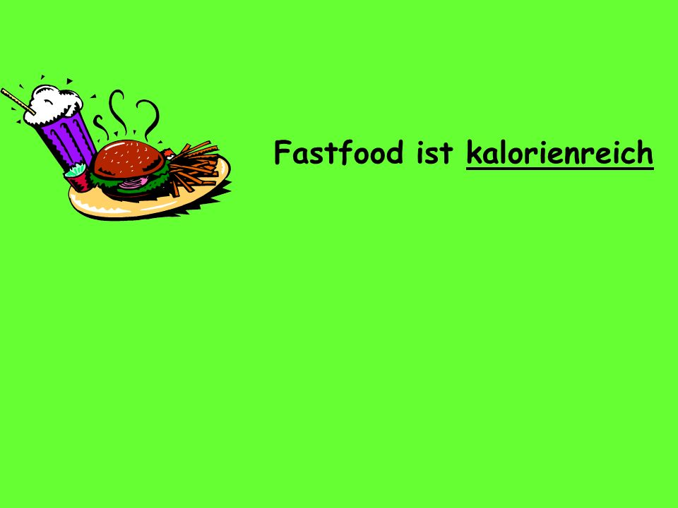 Fastfood ist kalorienreich