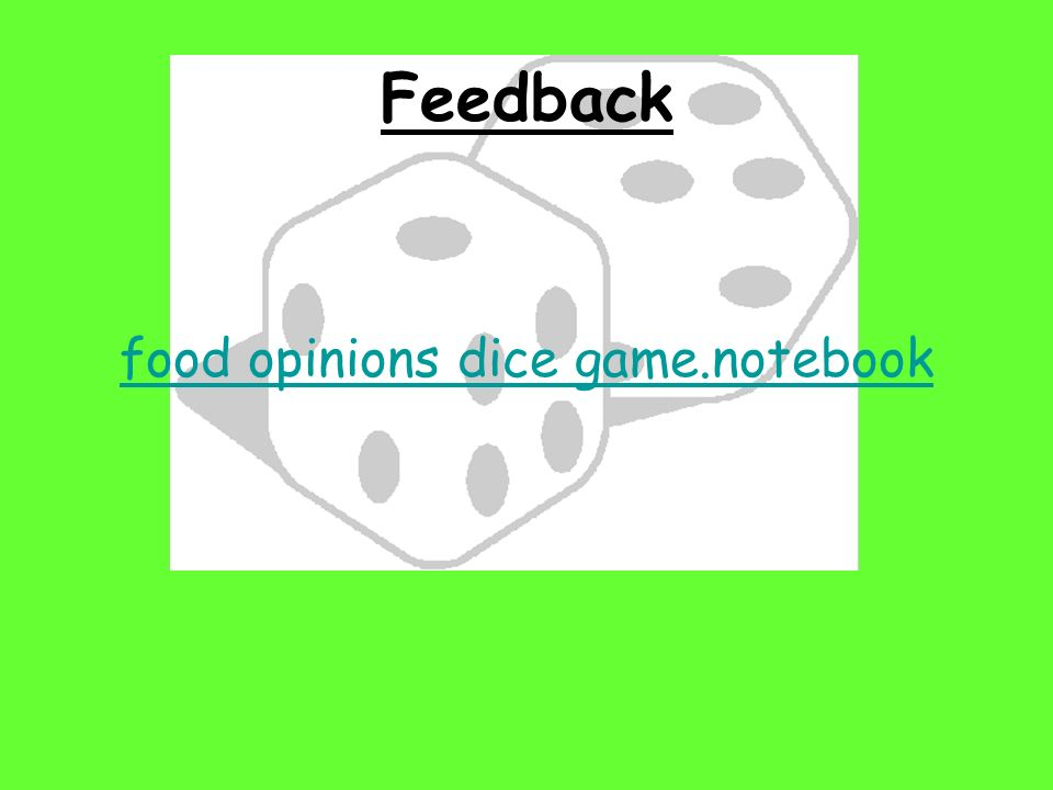 food opinions dice game.notebook