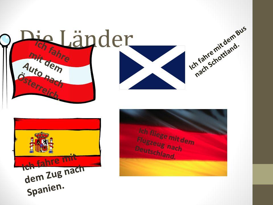 Die Länder Ich fahre mit dem Auto nach Österreich.