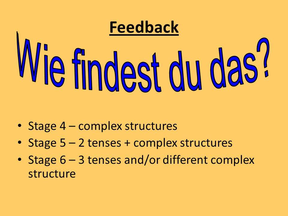 Feedback Wie findest du das Stage 4 – complex structures