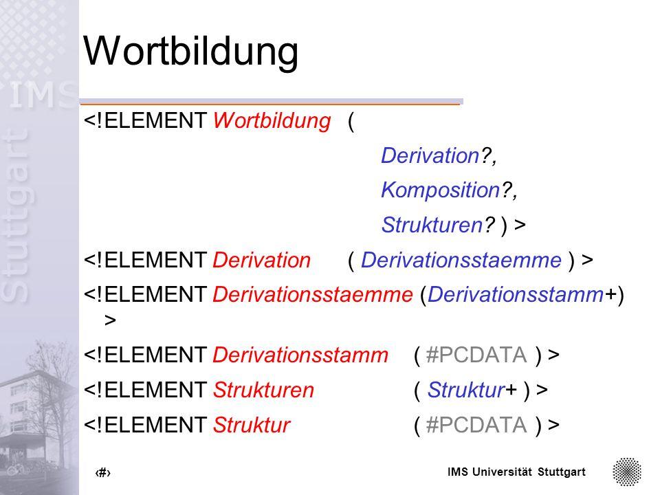 Wortbildung <!ELEMENT Wortbildung ( Derivation , Komposition ,