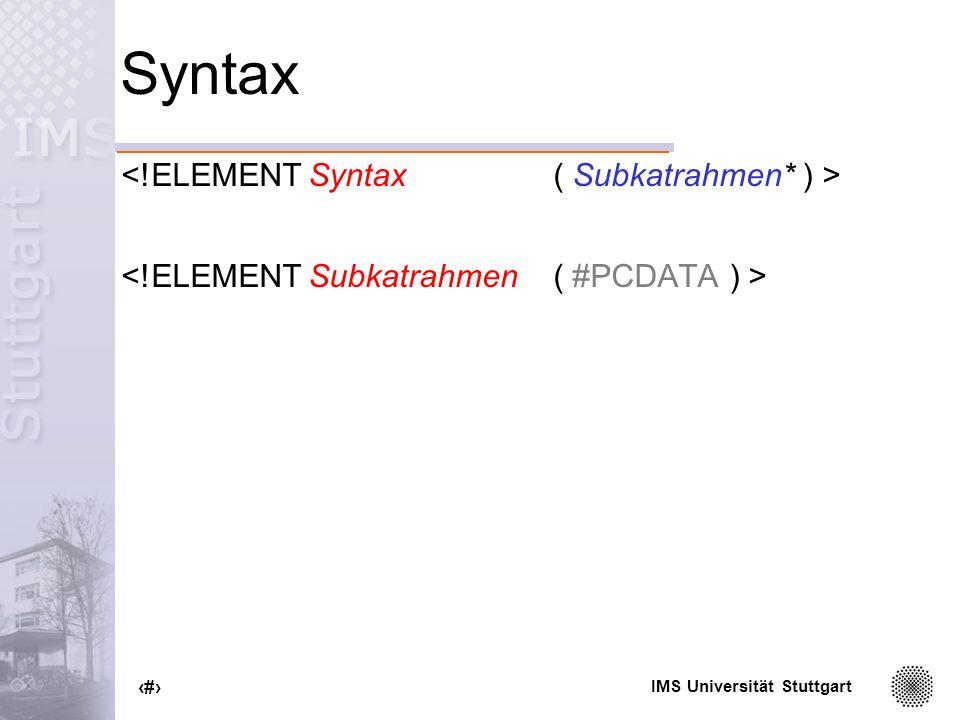 Syntax <!ELEMENT Syntax ( Subkatrahmen* ) >
