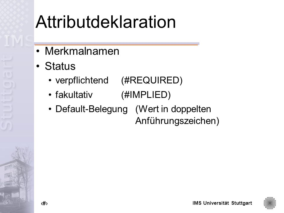 Attributdeklaration Merkmalnamen Status verpflichtend (#REQUIRED)