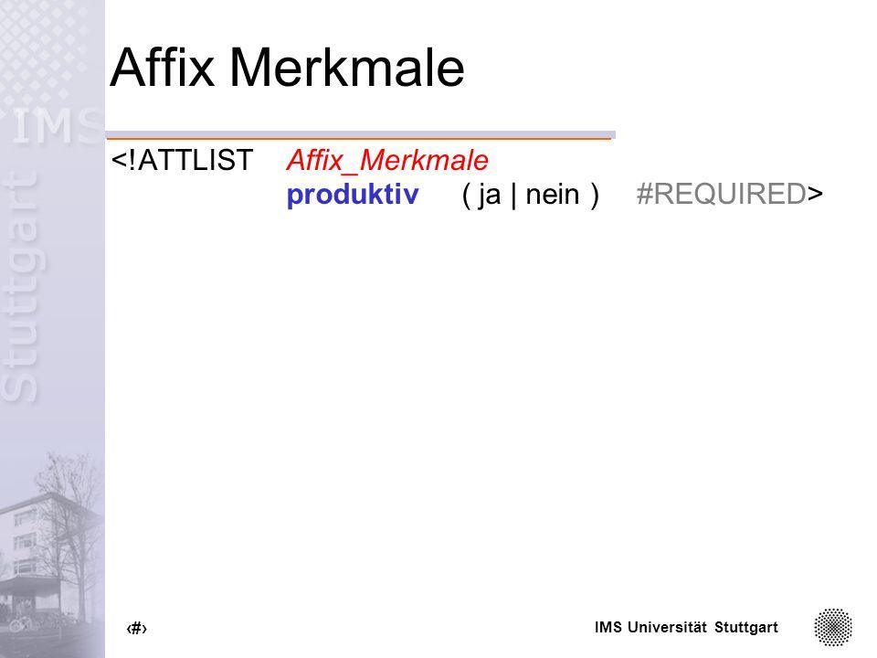 Affix Merkmale <!ATTLIST Affix_Merkmale
