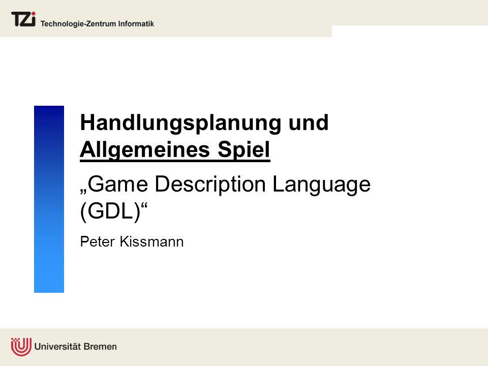 """Handlungsplanung und Allgemeines Spiel """"Game Description Language (GDL)"""