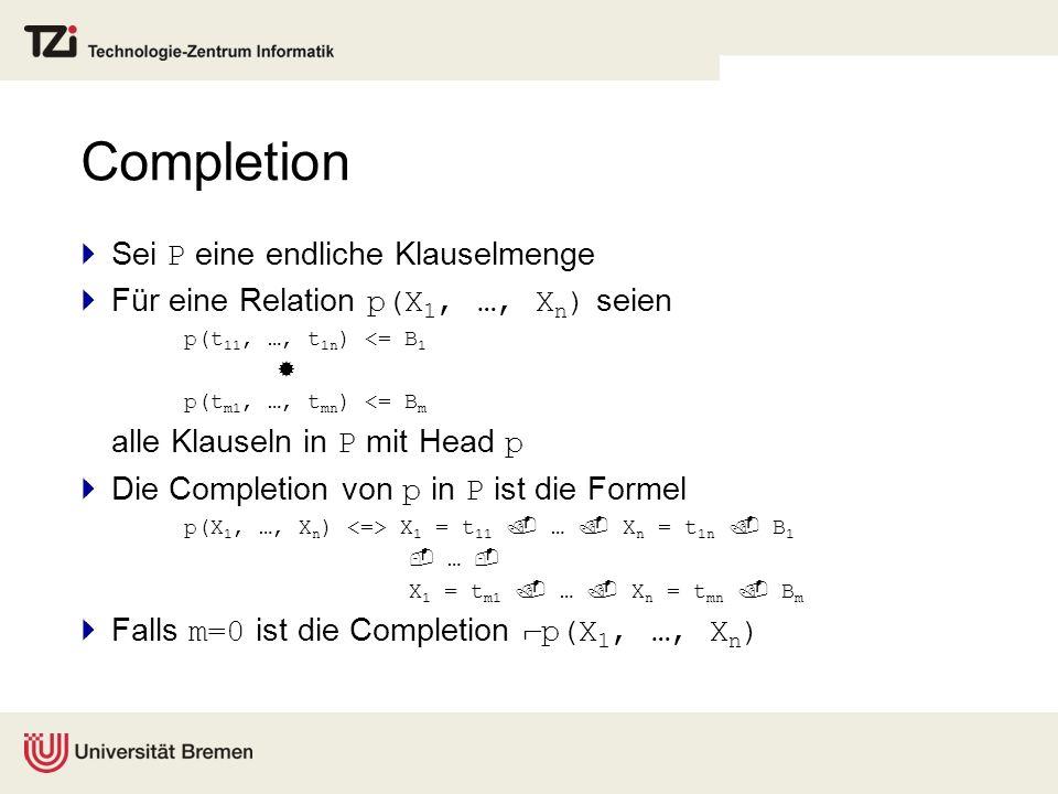 Completion Sei P eine endliche Klauselmenge