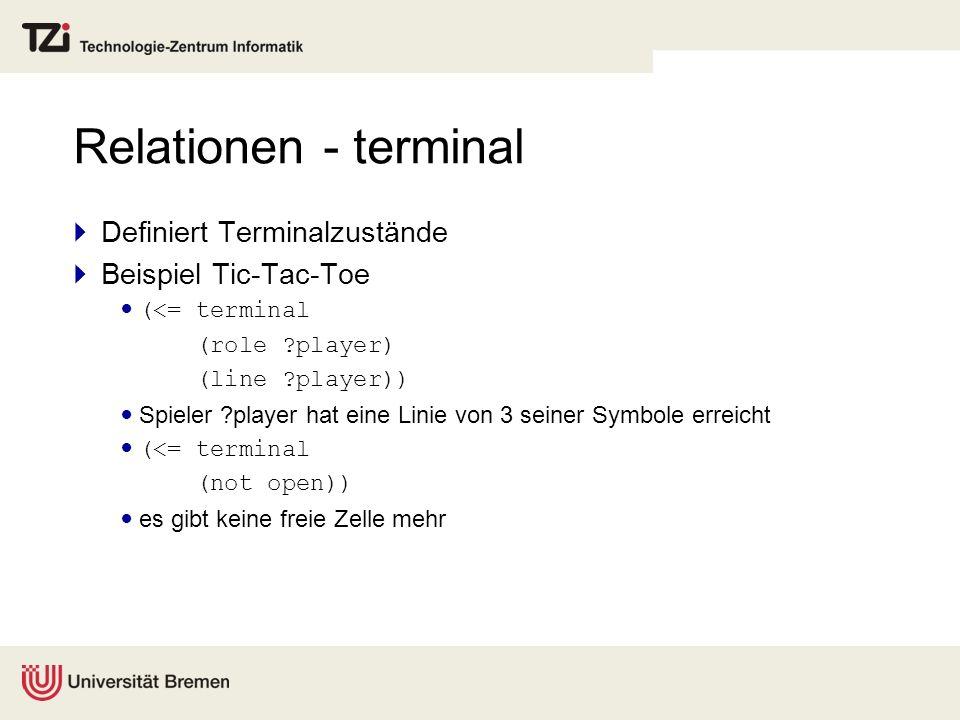 Relationen - terminal Definiert Terminalzustände Beispiel Tic-Tac-Toe