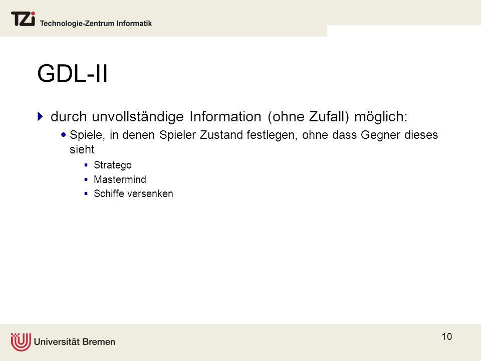GDL-II durch unvollständige Information (ohne Zufall) möglich: