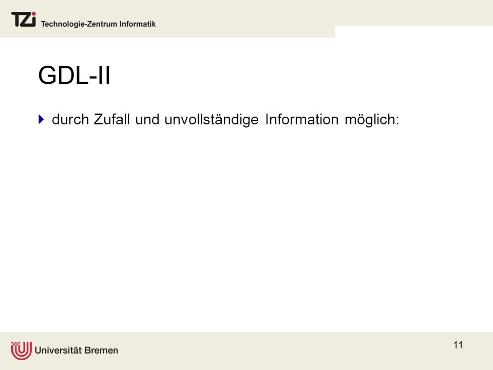 GDL-II durch Zufall und unvollständige Information möglich: