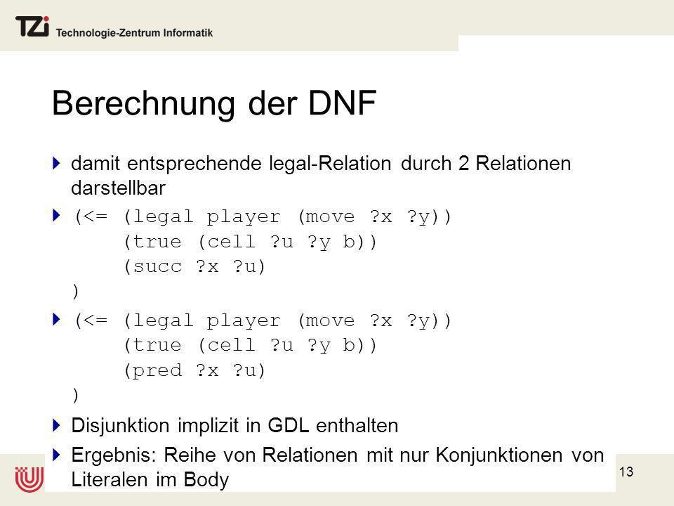 Berechnung der DNF damit entsprechende legal-Relation durch 2 Relationen darstellbar.