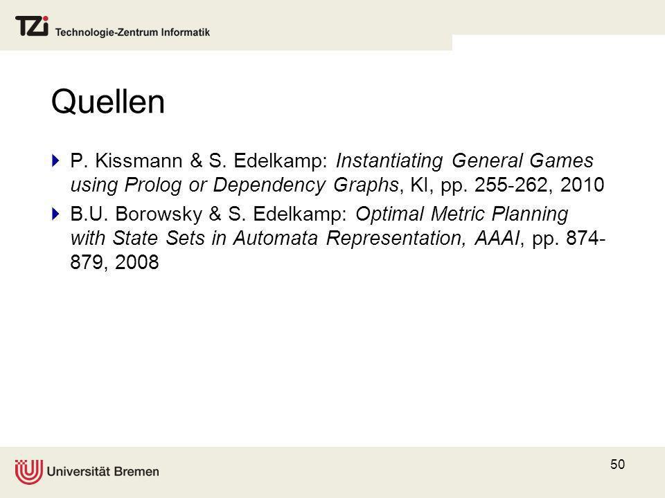 Quellen P. Kissmann & S. Edelkamp: Instantiating General Games using Prolog or Dependency Graphs, KI, pp. 255-262, 2010.