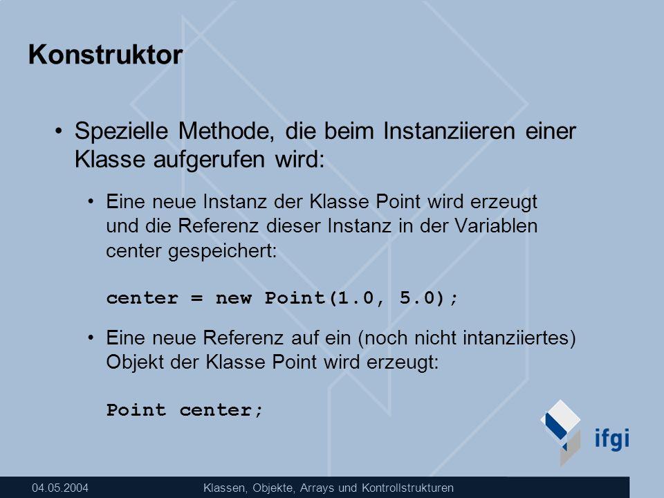 Konstruktor Spezielle Methode, die beim Instanziieren einer Klasse aufgerufen wird: