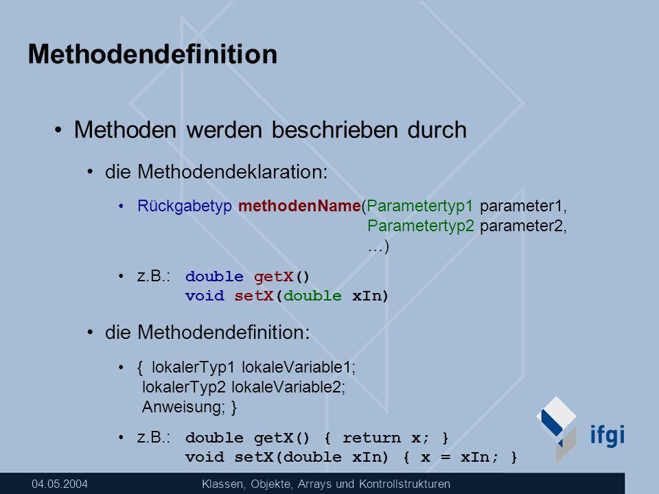 Methodendefinition Methoden werden beschrieben durch