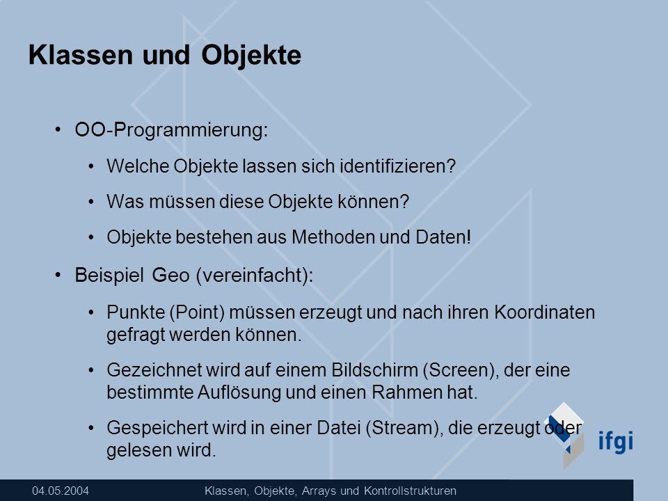 Klassen und Objekte OO-Programmierung: Beispiel Geo (vereinfacht):