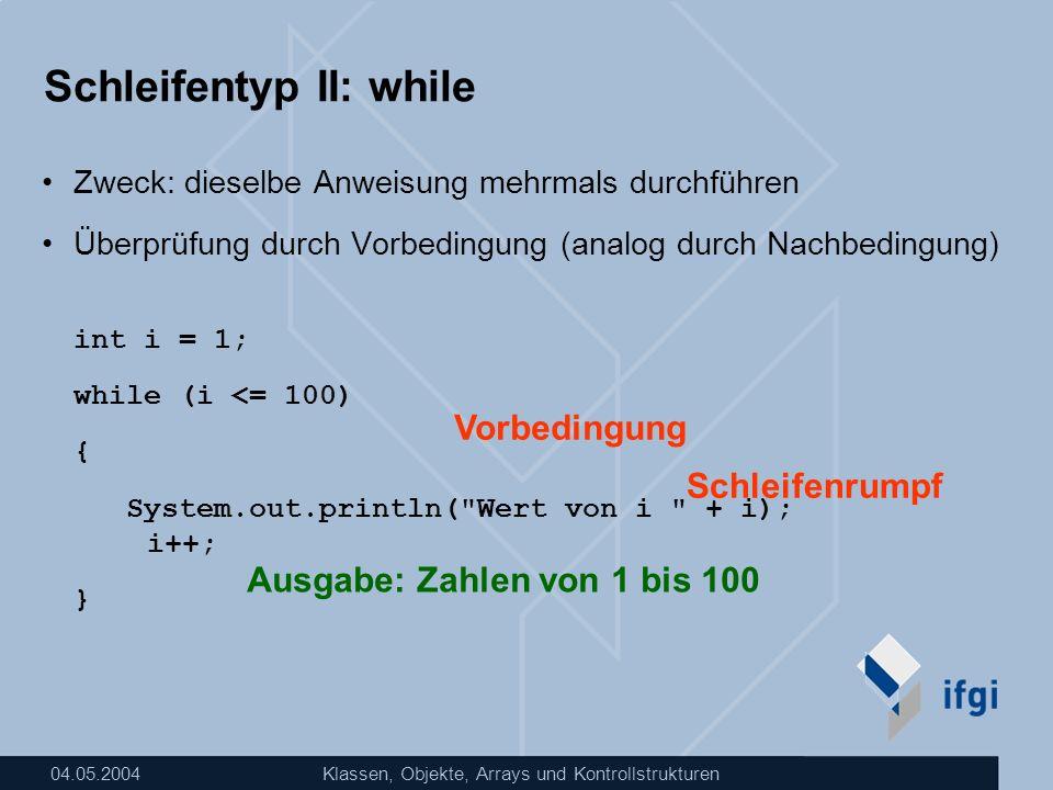 Schleifentyp II: while