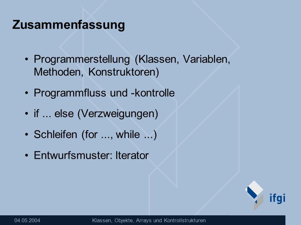 Zusammenfassung Programmerstellung (Klassen, Variablen, Methoden, Konstruktoren) Programmfluss und -kontrolle.