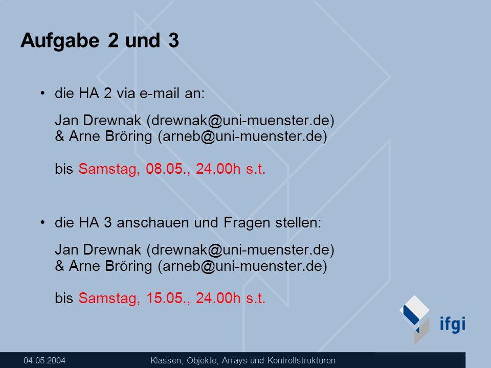 Aufgabe 2 und 3 die HA 2 via e-mail an: