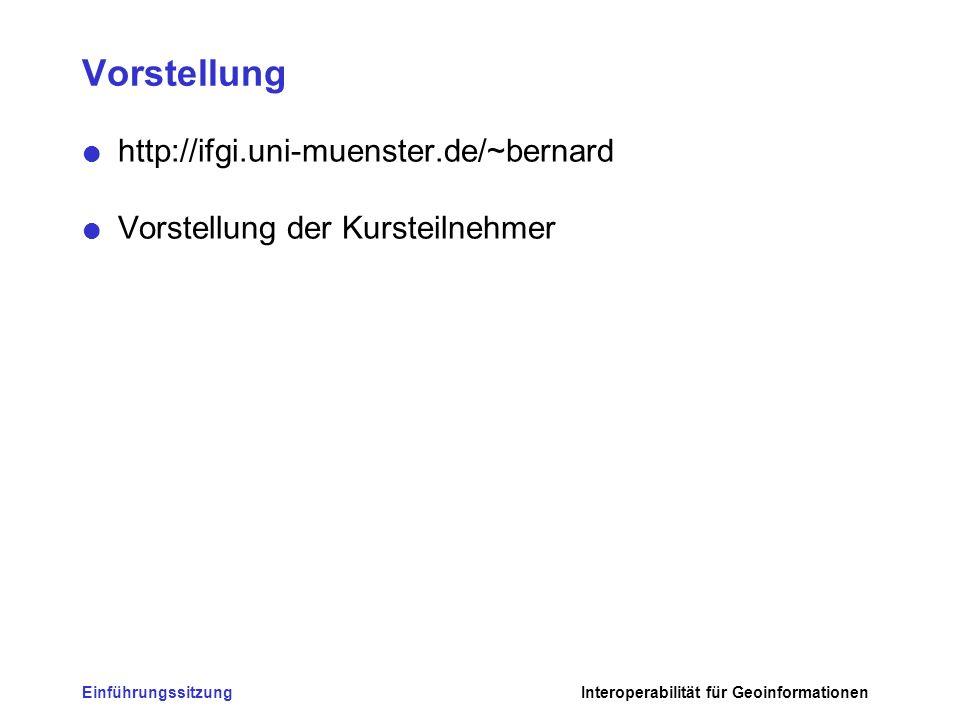 Vorstellung http://ifgi.uni-muenster.de/~bernard