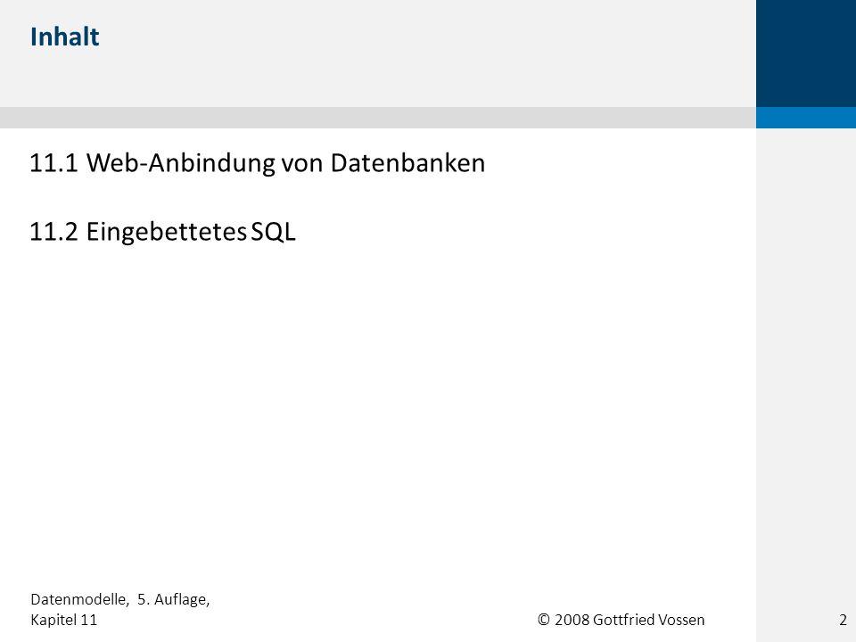 11.1 Web-Anbindung von Datenbanken 11.2 Eingebettetes SQL