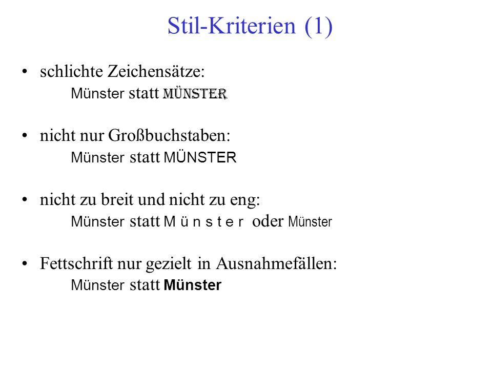 Stil-Kriterien (1) schlichte Zeichensätze: Münster statt Münster