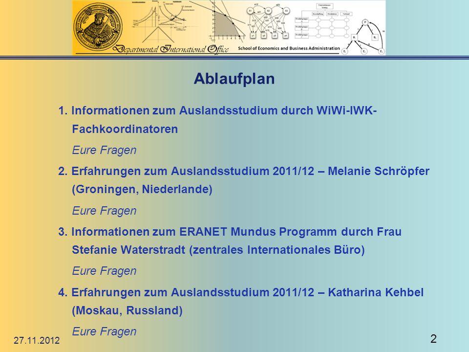 Ablaufplan 1. Informationen zum Auslandsstudium durch WiWi-IWK- Fachkoordinatoren. Eure Fragen.