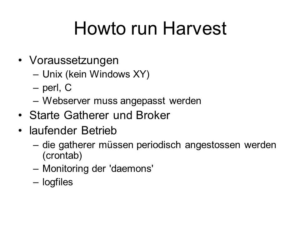 Howto run Harvest Voraussetzungen Starte Gatherer und Broker
