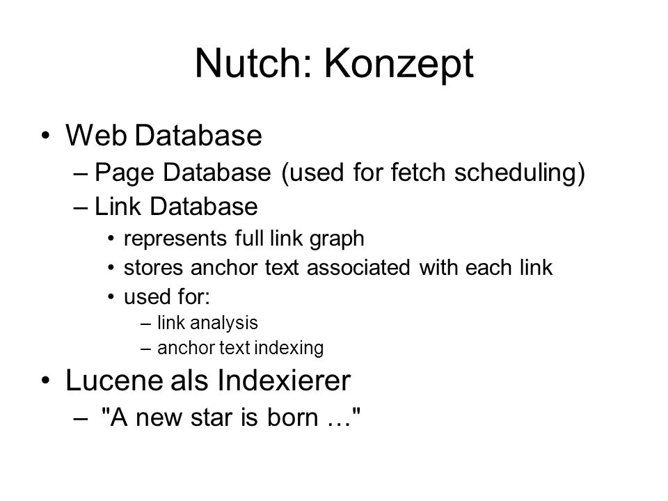 Nutch: Konzept Web Database Lucene als Indexierer