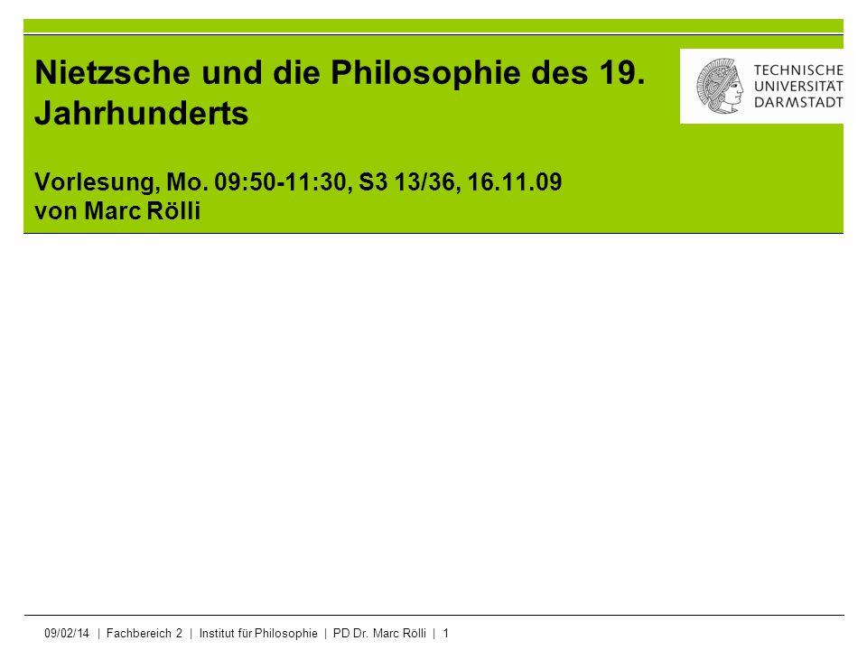 Nietzsche und die Philosophie des 19. Jahrhunderts Vorlesung, Mo