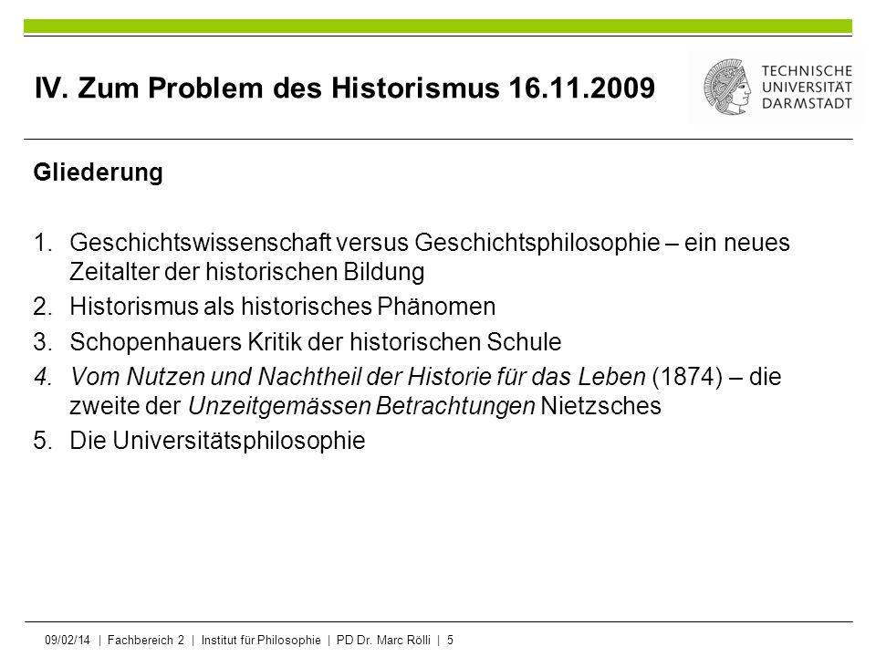 IV. Zum Problem des Historismus 16.11.2009