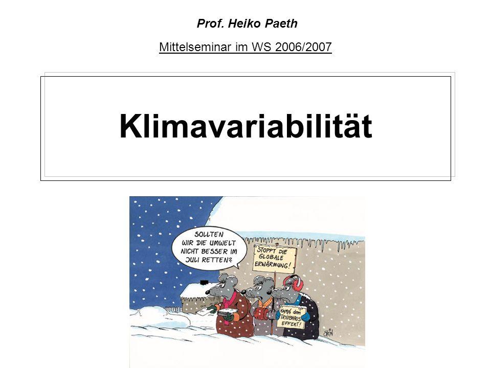 Prof. Heiko Paeth Mittelseminar im WS 2006/2007 Klimavariabilität
