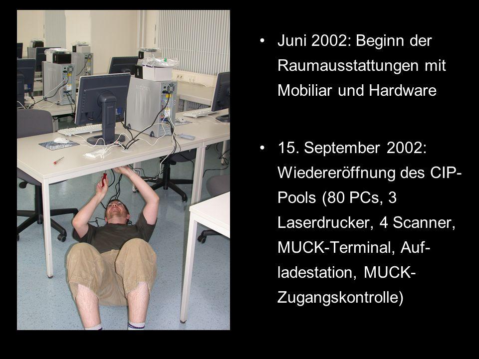 Juni 2002: Beginn der Raumausstattungen mit Mobiliar und Hardware