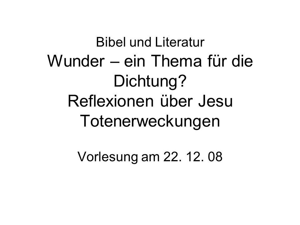 Bibel und Literatur Wunder – ein Thema für die Dichtung