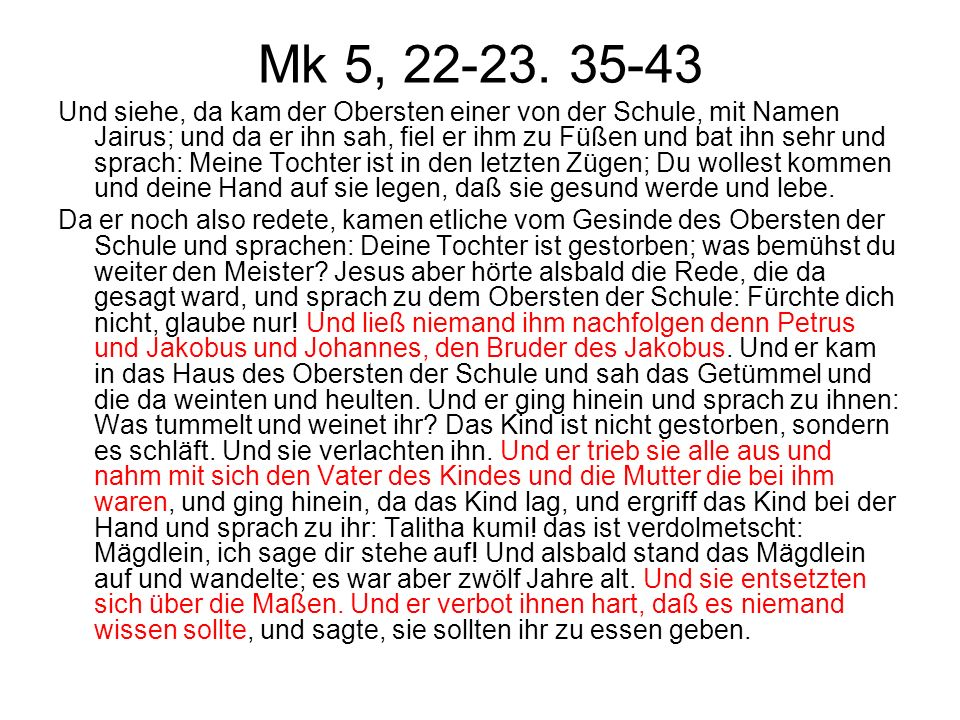 Mk 5, 22-23. 35-43