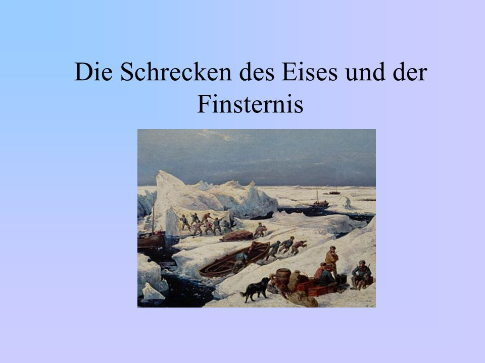Die Schrecken des Eises und der Finsternis