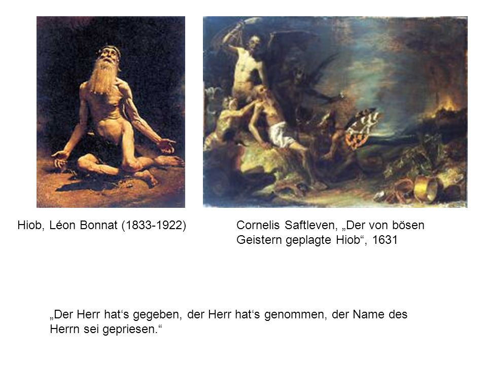 """Hiob, Léon Bonnat (1833-1922) Cornelis Saftleven, """"Der von bösen Geistern geplagte Hiob , 1631."""
