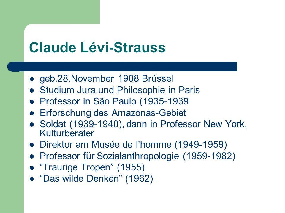 Claude Lévi-Strauss geb.28.November 1908 Brüssel