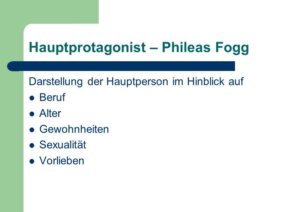 Hauptprotagonist – Phileas Fogg