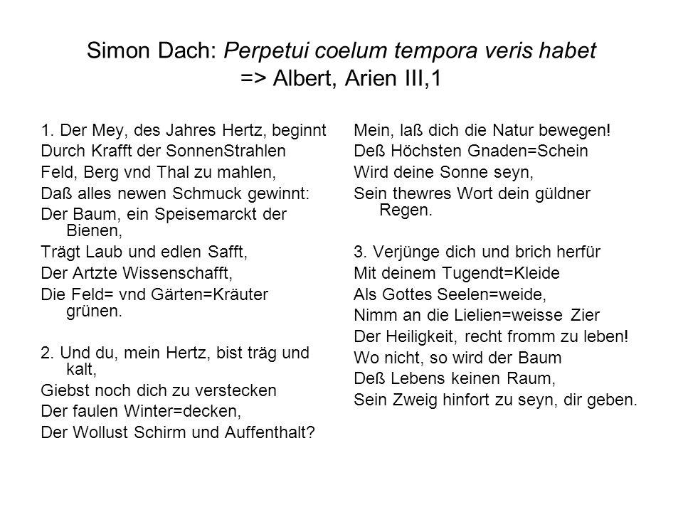 Simon Dach: Perpetui coelum tempora veris habet => Albert, Arien III,1