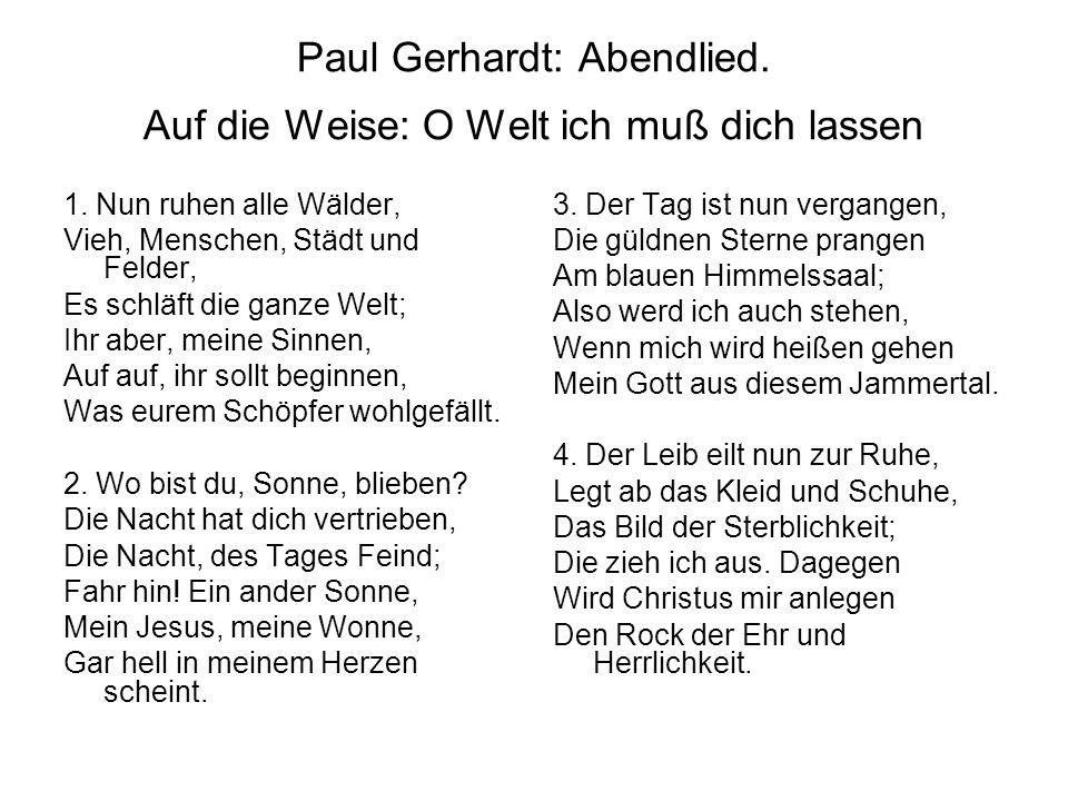 Paul Gerhardt: Abendlied. Auf die Weise: O Welt ich muß dich lassen