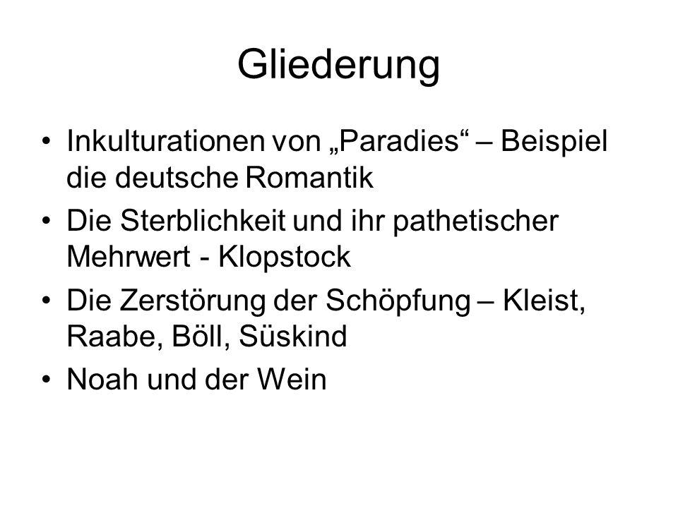 """Gliederung Inkulturationen von """"Paradies – Beispiel die deutsche Romantik. Die Sterblichkeit und ihr pathetischer Mehrwert - Klopstock."""