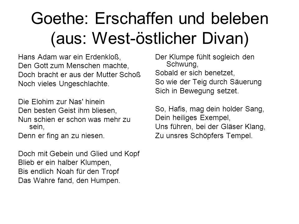 Goethe: Erschaffen und beleben (aus: West-östlicher Divan)
