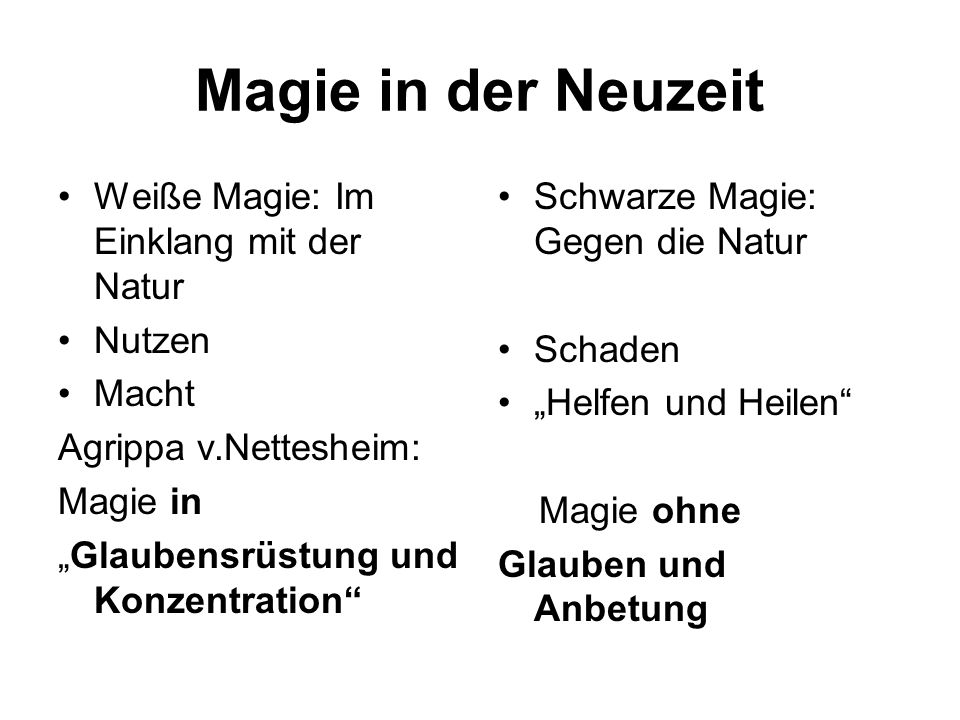 Magie in der Neuzeit Weiße Magie: Im Einklang mit der Natur Nutzen